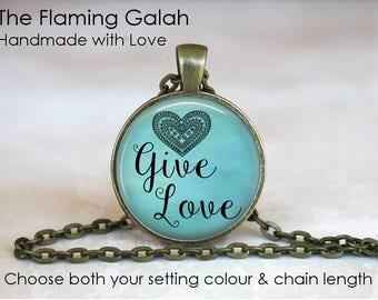 GIVE LOVE Pendant • Free Love • Kindness Matters • Live a Good Life • Acceptance • Love Others • Gift Under 20 • Made in Australia (P1565)