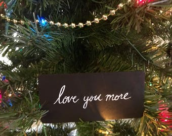 Black and White Wooden Sign - 52. love you more