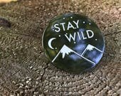 Wilderness Pin, Mountain Pin, Stay Wild Pin, Hard Enamel Pin, Quote Pin, Outdoors Pin, Adventure Pin, Nature Pin, Outdoors Accessory,