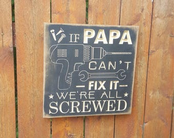 "Custom Carved Wooden Sign - ""If Papa Can't Fix It, We're All Screwed"""