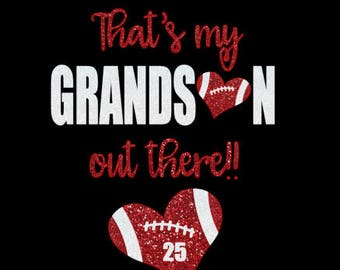 Football Grandson Out There!  Heart Shirt, Long sleeves, Sweatshirt, Hoodie - personalize for colors and player number! Football grandma