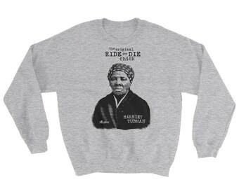 Original Ride or Die (Harriet Tubman) Sweatshirt
