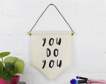 Pennant Banner - You Do You - Natural Cotton and Black - Hanging Wall Art