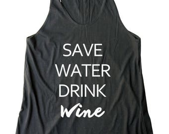 Save Water Drink Wine Shirt Party Gift Funny Women Fashion Shirt Teen Gifts Women Gifts Women Tank Top Fitness Gift Ladies Lady Gift Present
