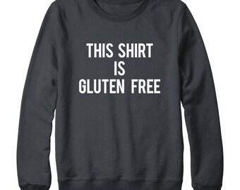 This shirt is gluten free Sweatshirt Women Sweatshirt