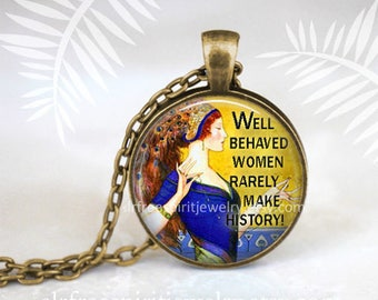 "Feminist Jewelry, Feminist Quote Necklace, Women's Issues, Politics, Feminist Art, ""Well Behaved Women Rarely make History"" Feminist gift"