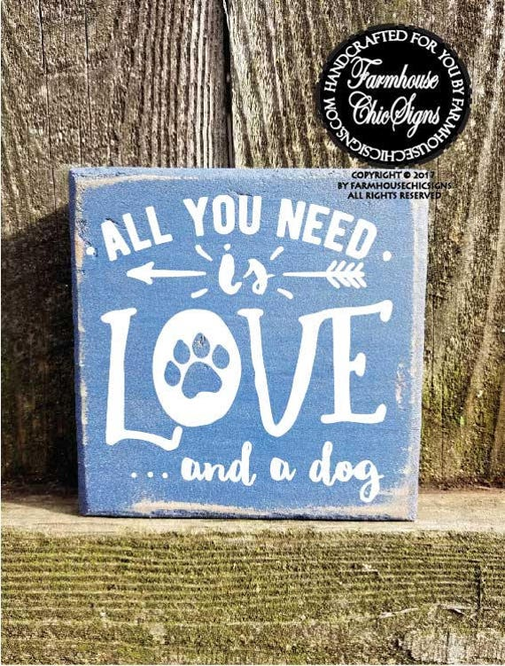 All You Need Is Love And A Dog Shelf Sitter Sign