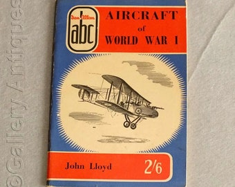 Vintage Aircraft of World War I by John Lloyd 2nd Edition Paperback Book 1958 Publisher Ian Allan ABC WWI Militaria Military Planes (4008)