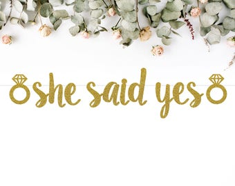 SHE SAID YES (with diamond ring) banner (S7) - glitter banners / wedding / bachelorette / engagement / bridal shower / photo backdrop