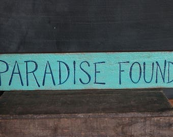 Beach Sign, Paradise Found Sign, Hand Lettered Sign, Rustic Wood Sign, Reclaimed Wood Decor, Beach Wall Decor, Hand Painted Sign, Teal Decor
