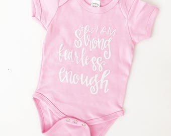 Strong Fearless Enough Onesie