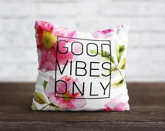 Good Vibes Only PillowCase Quote Throw Pillow Cover Flower PillowCase Custom Pillow Silk Pillow Case Cushion Satin PillowCase Letters Words