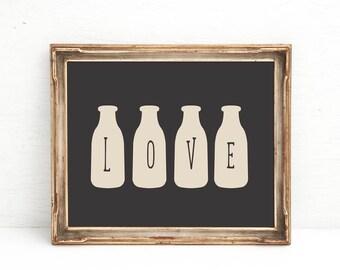 Milk Bottle Print, Farmhouse Sign, Farmhouse Kitchen, Rustic Kitchen, Kitchen Art Print, Love Print, Farmhouse Gift