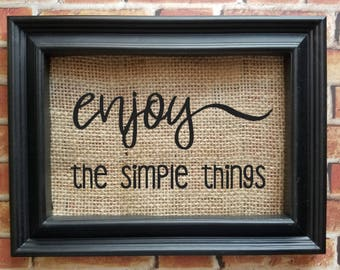 Enjoy The Simple Things Burlap Sign - Enjoy the Simple Things - Country Decor - Home Decor - Dining Room Decor - Simple Life