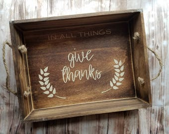 In All Things Give Thanks Decorative Serving Tray - Seasonal Decor - Decorative Tray - Home Decor - Farmhouse Decor - Thanksgiving Decor