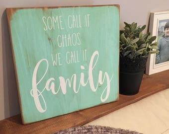 Some Call It Chaos We Call It Family - Wooden Sign - Home Decor Sign - Rustic Sign - Gallery Wall