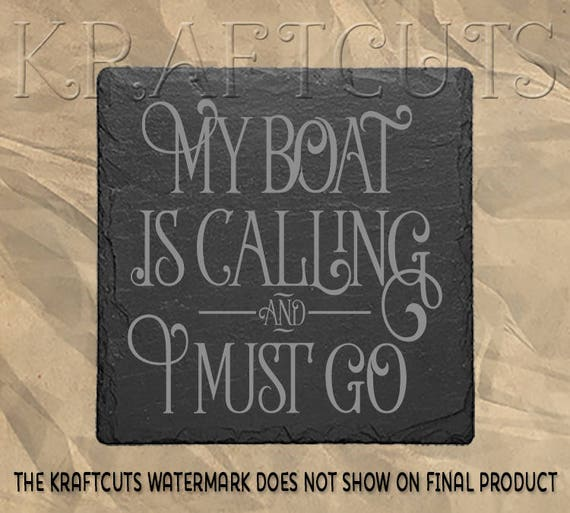 The Boat Is Calling Laser Engraved Slate Coaster