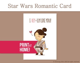 Printable Valentines Card | Romantic Star Wars Card | I Rey-Lly Like You! | Star Wars Valentine Card | Printable Card - Instant Download