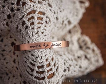 Walk by Faith Bracelet | Copper Cuff Jewelry Hand Stamped Gift Script Cursive Inspirational Encouraging