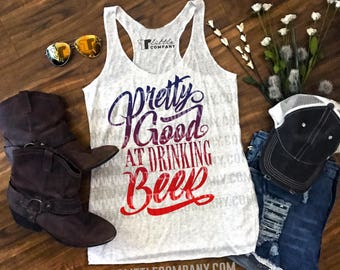 Pretty Good at Drinking Beer Women's Tanks XS-4XL // Country Concert Tank // Country Music // Beer Drinking // Country Music and Beer