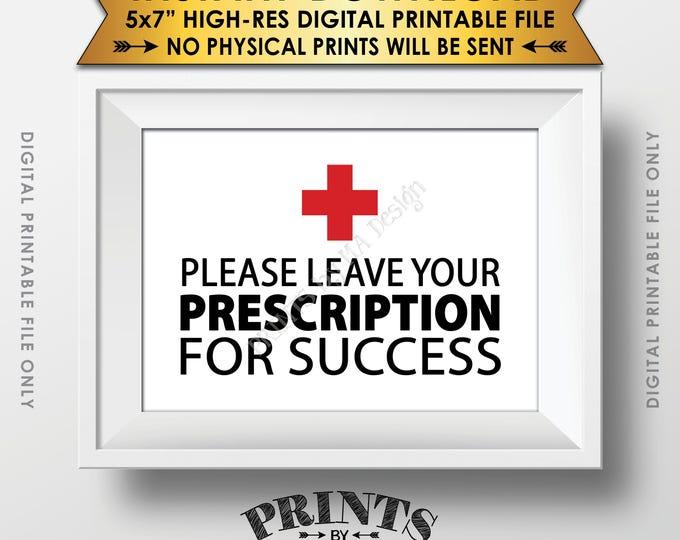 "Please Leave Your Prescription for Success Med School Grad Advice, Nurse Graduation, Nursing, PRINTABLE 5x7"" Instant Download Advice Sign"