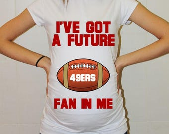 49ers Future Fan Shirt San Francisco 49ers Baby Maternity Shirt San Francisco Football Maternity Clothing Pregnancy Shirt Baby Shower