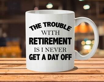 Retirement Mug, Retired Mug, Retirement Present, Retirement Gift Men, Retirement Gift Idea, Happy Retirement, Retirement Decor, Wishes