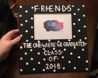 "FRIENDS The One Where We Graduated Hand Painted 5"" x 7"" Slot Picture Frame (Large)
