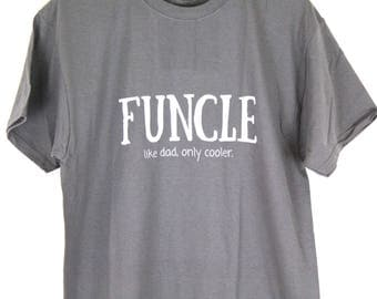 Funcle, like dad only cooler t-shirt Gift T Shirt Mens T Shirt Gift for Uncle Gift for him, Gift for Uncle T-shirt, Best Uncle T-shirt