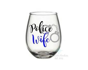 Police Wife, Police Wife Wine Glass, Police Wife Gift, Cop Wife Gift, Cop Wife, Police Wine Glass, Police, Anniversary Gift