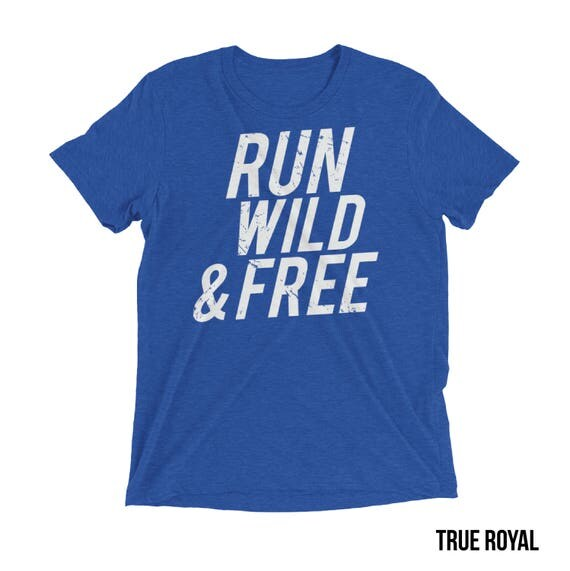 Run Wild & Free Triblend T-shirt |Gift for Runners| Outdoors Trail | Running Shirts | Trail Runner