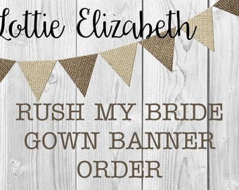Rush My Bride Gown Banner Order Add On