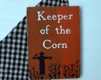 Keeper of the Corn Sign, Rustic Harvest Sign, Harvest Home Decor, Primitive Halloween Sign, Rustic Fall Decor, Primitive Scarecrow Sign