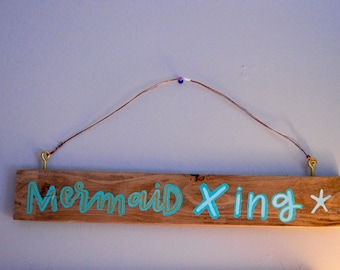 Mermaid Crossing Hanging Wooden Sign / Hand Lettered