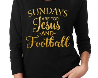 Sundays are for JESUS and FOOTBALL woman's shirt. SUNDAY Jesus and Football raglan. Church Football tank top. Jesus and Football sweatshirt