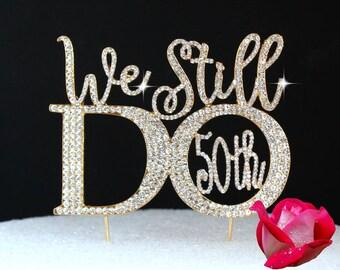 "50TH Anniversary Wedding cake topper. Cake decoration. Gold ""We Still Do 50th"" in quality rhinestones"