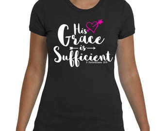 His grace is sufficient-Christian T shirts for women-Grace Tee-Christian Shirts- Gifts for her-Bible Verse T Shirt-2 Corinthians 12:9