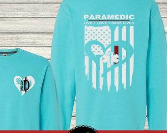 Paramedic Live Love Save Lives Monogrammed Customized Shirt Personalized Sweatshirt Long Sleeve Fleece