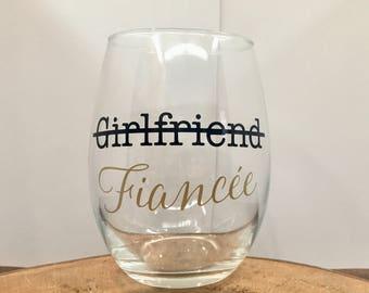 CUSTOM FIANCÉE WINEGLASS | Girlfriend fiancée Stemless Wineglass | Newly Engaged Gift | Engagement Gift | fiancée Gift