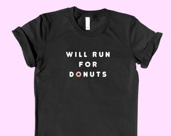 Will RUN For DONUTS  - SHIRT