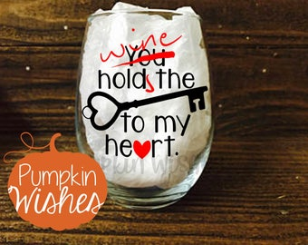 Key to my heart/Wine Glass/Friend Gift/Wine Glass Birthday/Birthday Gift/Singles Awareness/Valentine Wine Glass/Valentines
