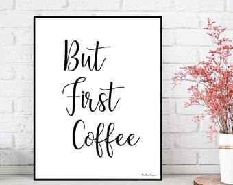 Coffee gift, Coffee lovers, But first coffee, Kitchen poster, Coffee poster, Coffee quote, Kitchen wall art decor, Coffee lovers gift idea