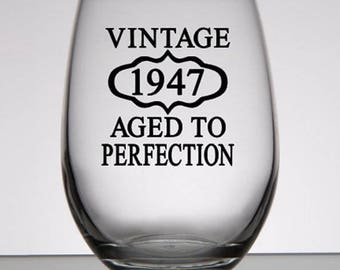 70th Birthday, Vintage 1947 Aged to Perfection, 70th Birthday Wine Glass, Whiskey Glass, Bourbon, Woman's 70th Birthday, Mans 70th Birthday