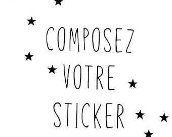 Stickers à composer (0,50cts la lettre)