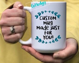 custom mug made just for you create your own mug mug your