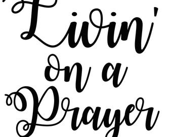 Livin On A Prayer 8 x 10 printable poster, downloadable, art decor