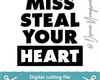 Miss steal your heart Svg, Valentine's day Svg, Valentines Svg, Be mine Svg, Cutting files for use with Silhouette Cameo, ScanNCut, Cricut