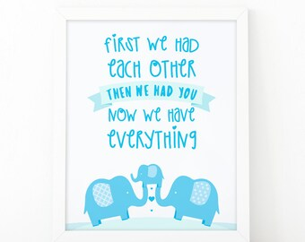 First we had each other, then we had you, now we have everything, Nursery Printable, Baby Boy Gift, nursery printable, printable art, family