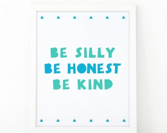 Be silly be honest be kind, quote wall art, kids wall art, nursery decor, Printable art, scandinavian art, kids room decor, printable quote