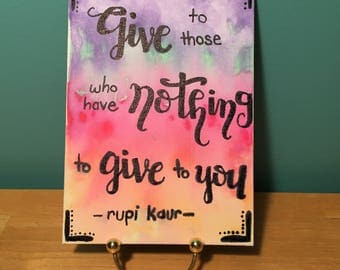 Give to Those who Have Nothing to Give to You Canvas